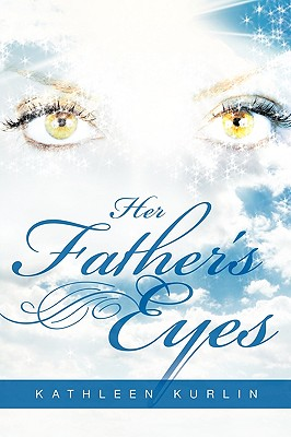Her Father's Eyes - Kurlin, Kathleen