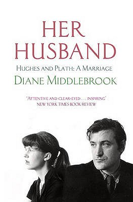 Her Husband: Hughes and Plath: A Marriage - Middlebrook, Diane Wood