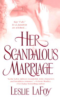 Her Scandalous Marriage - LaFoy, Leslie
