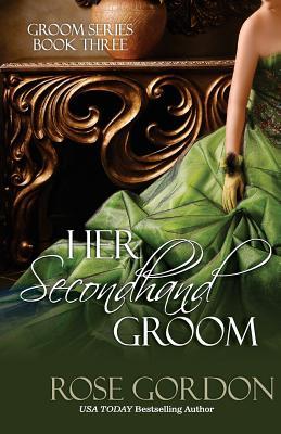 Her Secondhand Groom - Gordon, Rose