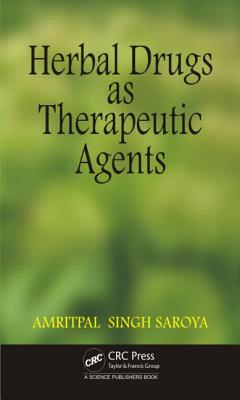 Herbal Drugs as Therapeutic Agents - Singh, Amritpal