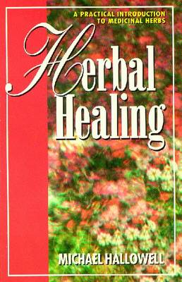 Herbal Healing - Hallowell, Michael