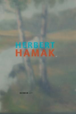 Herbert Hamak - Barbero, Luca Massimo, and Loock, Ulrich, and Hentschel, Martin (Editor)