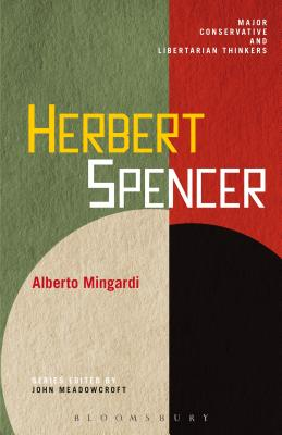 Herbert Spencer - Mingardi, Alberto, and Meadowcroft, John (Editor)