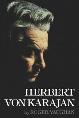 Herbert Von Karajan - Vaughan, Roger