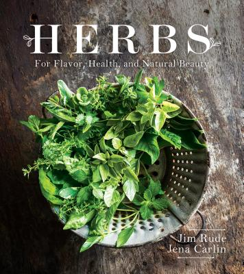 Herbs for Flavor, Healing, and Natural Beauty - Rude, Jim