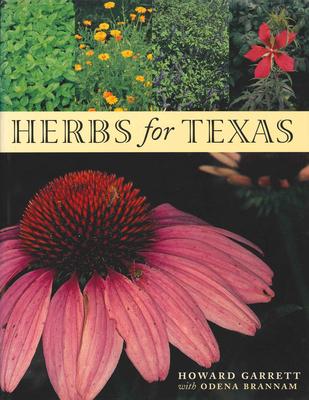 Herbs for Texas - Garrett, Howard, and Brannam, Odena