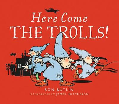Here Come the Trolls - Butlin, Ron