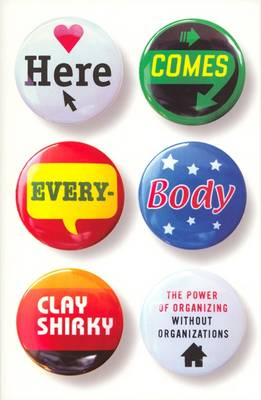 Here Comes Everybody - Shirky, Clay