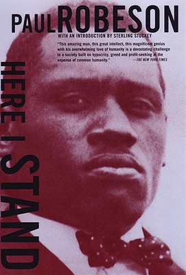 Here I Stand - Robeson, Paul, and Stuckey, Sterling (Introduction by)