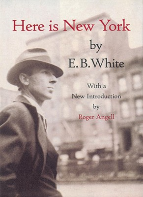 Here is New York - White, E B