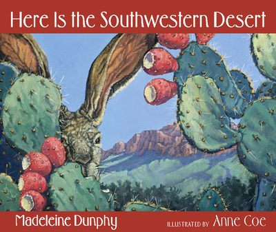 Here Is the Southwestern Desert - Dunphy, Madeleine