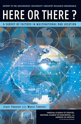 Here or There?: A Survey of Factors in Multinational R&d Location -- Report to the Government-University-Industry Research Roundtable - National Bureau of Economic Research