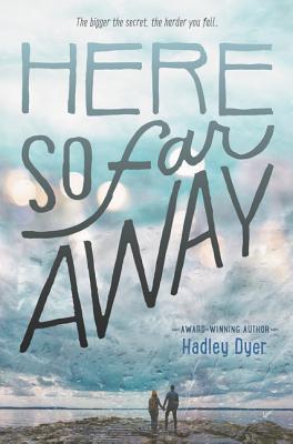Here So Far Away - Dyer, Hadley