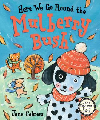 Here We Go Round the Mulberry Bush - Cabrera, Jane