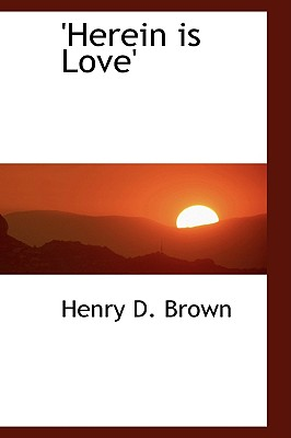 'Herein Is Love' - Brown, Henry D