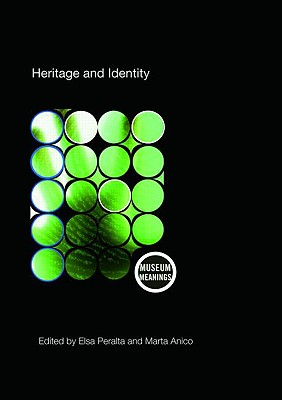 Heritage and Identity: Engagement and Demission in the Contemporary World - Anico, Marta (Editor)