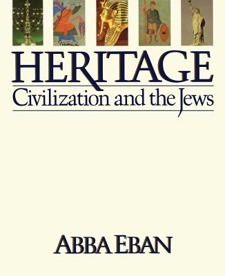 Heritage: Civilization and the Jews - Eban, Abba, Mr.