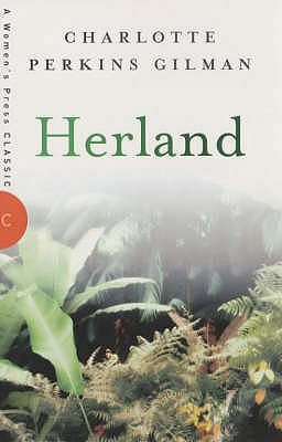 the problematic nature of the utopia in the novel herland by charlotte perkins gilman Morrison's novel points to another aspect of utopias, the importance of place and of boundaries ruppert notes omelas by ursula k leguin illustrates the exclusionary nature of utopia the narrative postulates a 1980s: charlotte perkins gilman's herland (published serially in the journal the forerunner in 1915 and.