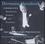 Hermann Abendroth Conducts Beethoven, Brahms & Bruckner