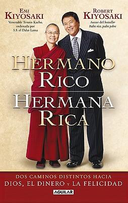 Hermano Rico, Hermana Rica: Dos Caminos Diferentes Hacia Dios, el Dinero y la Felicidad - Kiyosaki, Robert, and Kiyosaki, Emi