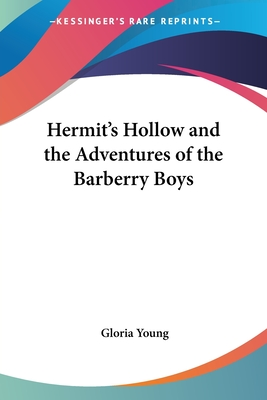Hermit's Hollow and the Adventures of the Barberry Boys - Young, Gloria