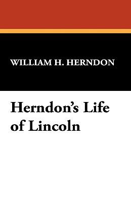 Herndon's Life of Lincoln - Herndon, William H