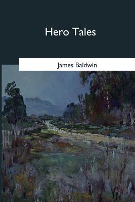 Hero Tales - Baldwin, James