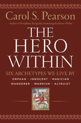 Hero Within PB: Six Archetypes We Live by - Pearson, Carol S, Ph.D.