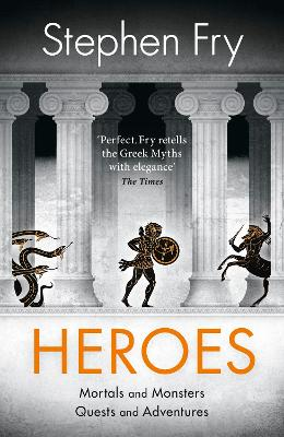 Heroes: Mortals and Monsters, Quests and Adventures - Fry, Stephen