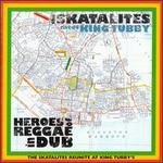 Heroes of Reggae Dub
