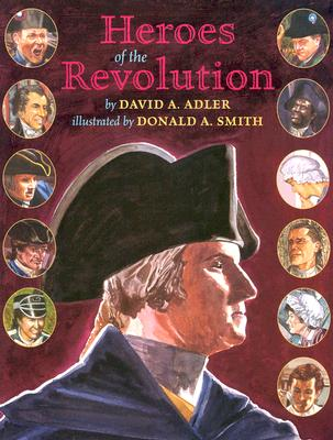 Heroes of the Revolution - Adler, David A