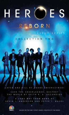 Heroes Reborn: Collection Two - Swierczynski, Duane, and DeCandido, Keith R. A., and Anderson, Kevin J.