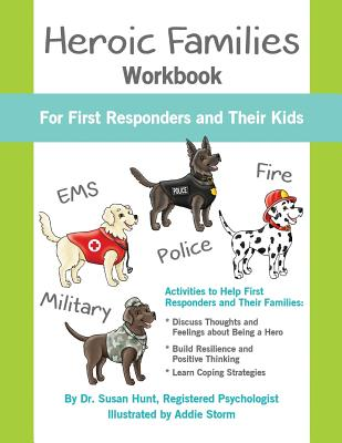 Heroic Families Workbook: For First Responders and Their Families - Hunt, Dr Susan
