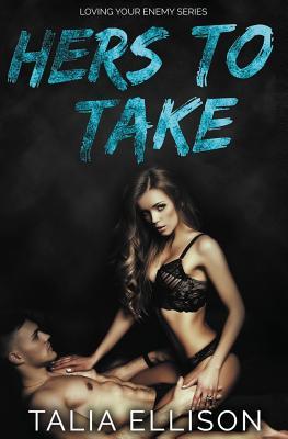 Hers to Take - Ellison, Talia