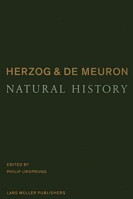 Herzog & De Meuron Natural History - Ursprung, Philip (Editor)