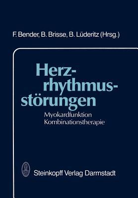 Herzrhythmusstorungen: Myokardfunktion Kombinationstherapie - Bender, F (Editor), and Brisse, B (Editor), and Luderitz, B (Editor)