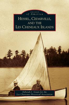 Hessel, Cedarville, and the Les Cheneaux Islands - Gouin, Deborah I