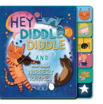 Hey Diddle Diddle and Other Classic Nursery Rhymes - Editors of Silver Dolphin Books (Editor), and Claude, Jean (Illustrator), and Fitzgerald, Brian (Illustrator)