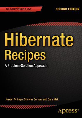Hibernate Recipes: A Problem-Solution Approach - Mak, Gary, and Guruzu, Srinivas, and Ottinger, Joseph