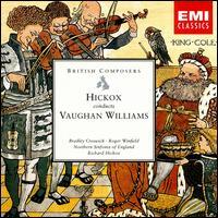 Hickox Conducts Vaughan Williams - Bradley Creswick (violin); Stephen Roberts (baritone); Sinfonía Chorus (choir, chorus); Royal Northern Sinfonia;...