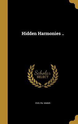 Hidden Harmonies .. - Simms, Evelyn
