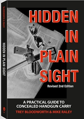 Hidden in Plain Sight: A Practical Guide to Concealed Handgun Carry - Bloodworth, Trey, and Raley, Mike