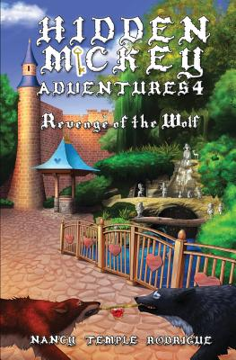 Hidden Mickey Adventures 4: Revenge of the Wolf - Rodrigue, Nancy Temple