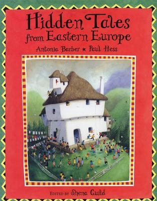 Hidden Tales from Eastern Europe - Barber, Antonia