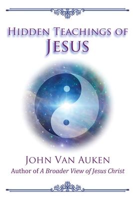 Hidden Teachings of Jesus - Van Auken, John