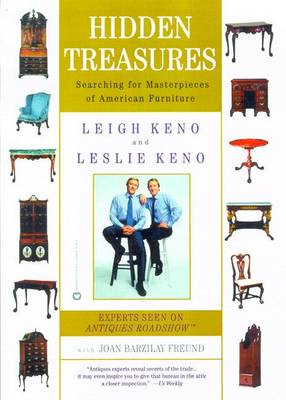 Hidden Treasures: Searching for Masterpieces of American Furniture - Keno, Leigh, and Keno, Leslie, and Freund, Joan Barzilay