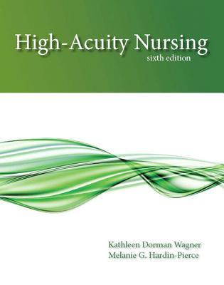 High-Acuity Nursing - Wagner, Kathleen Dorman, and Johnson, Karen, and Hardin-Pierce, Melanie G.