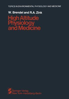 High Altitude Physiology and Medicine - Brendel, W (Editor)