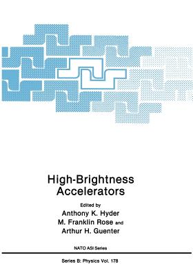 High-Brightness Accelerators - Hyder, Anthony D